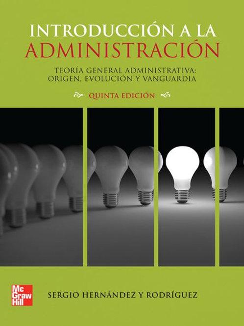 Introducción a la administración, Teoría general administrativa: origen, evo...