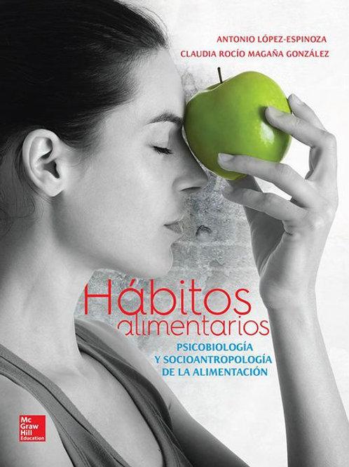 Hábitos alimentarios. Psicobiología y socioantropología de la alimentación