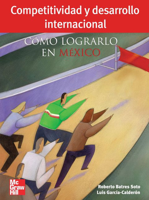 Competitividad y desarrollo internacional, Cómo lograrlo en México