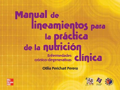 Manual de lineamientos para la práctica de la nutrición clínica. Enfermedade...