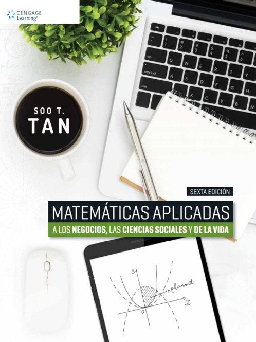 Matemáticas aplicadas a los negocios, las ciencias sociales y de la vida.