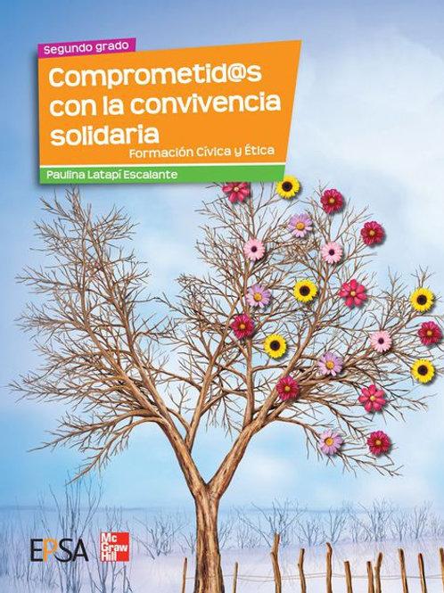 Comprometid@s con la convivencia solidaria. Formación Cívica y Ética 2º