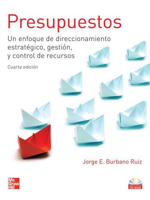 Presupuestos. Un enfoque de direccionamiento estratégico, gestión, y control...