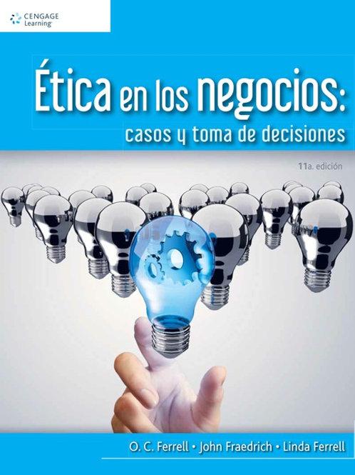 Ética en los negocios: casos y toma de decisiones