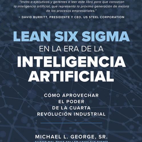 LEAN SIX SIGMA en la era de la inteligencia artificial.