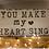Thumbnail: Chunky Rustic Sign ~ You make my heart sing
