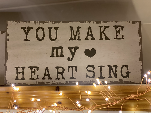 Chunky Rustic Sign ~ You make my heart sing