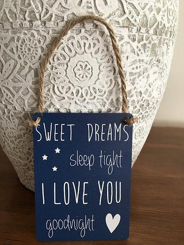Mini Hanging Sign ~ Sweet Dreams, Sleep Tight, I Love You, Goodnight