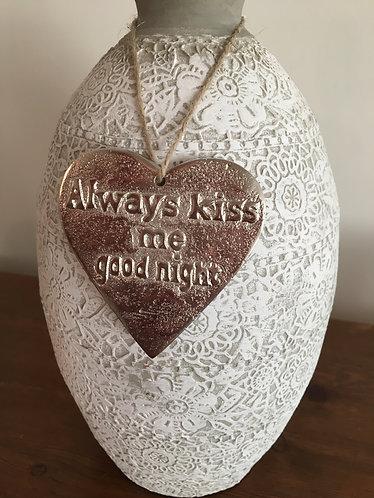 "'Always kiss me good night' Mottled Silver 3.5"" Hanging Heart"