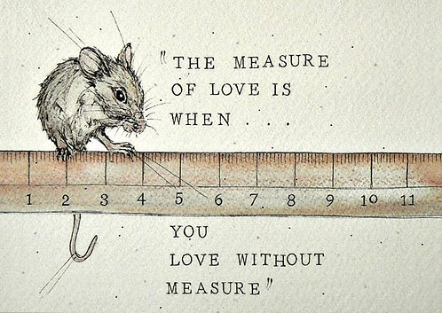 'The Measure of Love' Greetings Card