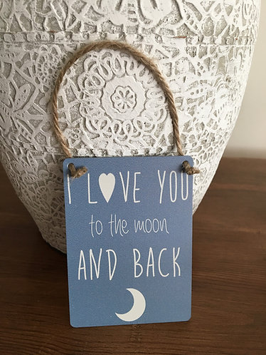 Mini Hanging Sign ~ I Love You To The Moon And Back