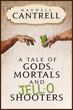 A Tale of Gods, Mortals, and Jell-o Shooters (Small)