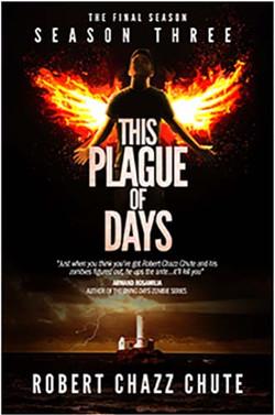 This Plague of Days Season Three