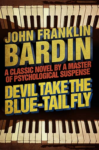Devil Take the Blue-Tail Fly