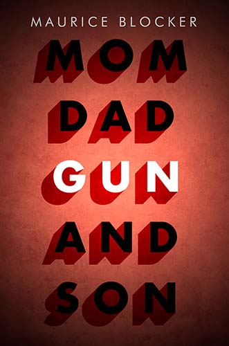 Mum Dad Gun and Son