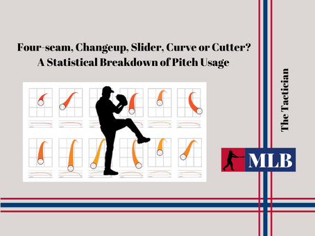 Four-seam, Changeup, Slider, Curve or Cutter? A Statistical Breakdown of Pitch Usage