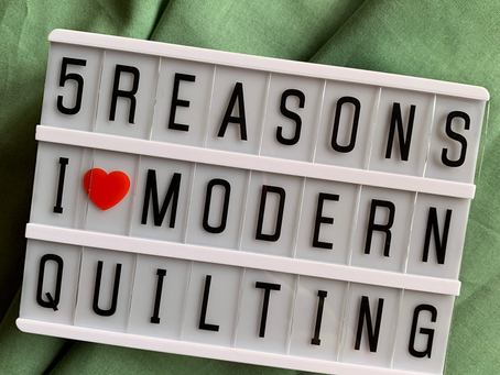 5 Reasons I Love Modern Quilting
