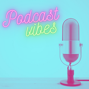 Podcast Vibes.png