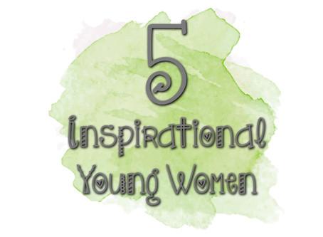 5 Inspirational Young Women