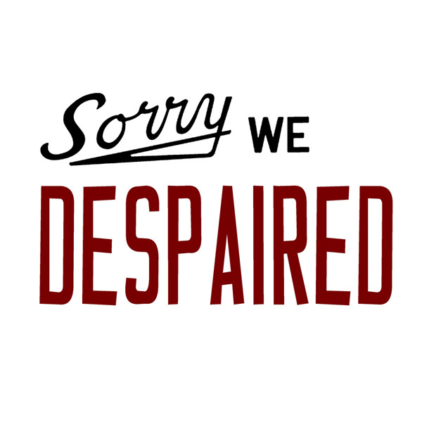 DESPAIRED