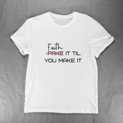 Faith it 2 make it