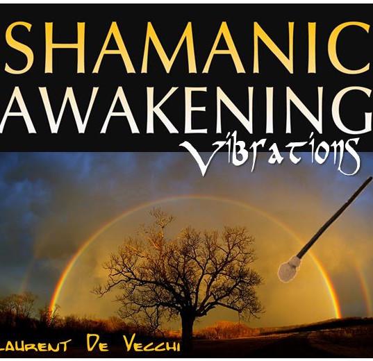 Shamanic Awakening Vibrations