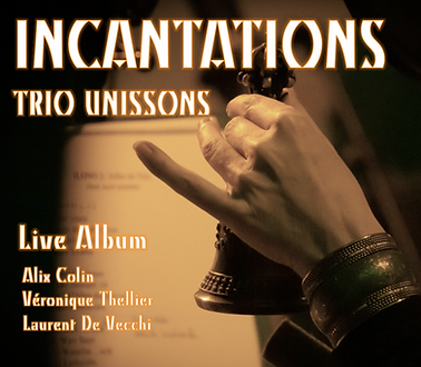 Incantations - Trio UNISSONS