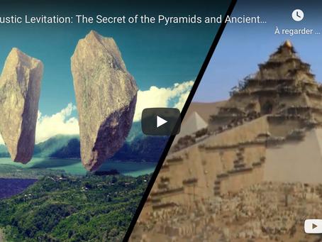 Lévitation acoustique : Le secret des pyramides et des mégalithes anciens