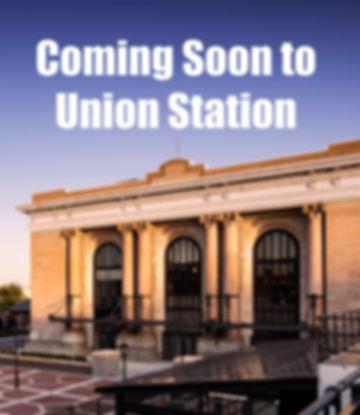 Union Station Coming Soon.jpg