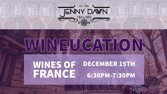 Join us for Wineucation: Wines of France