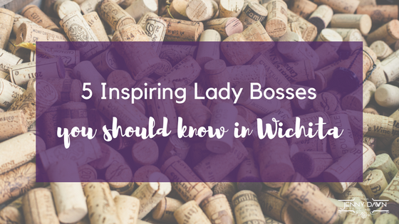 5 Inspiring Lady Bosses in Wichita