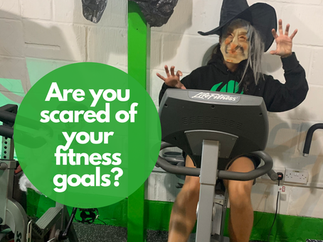 Are you scared by your fitness goals?