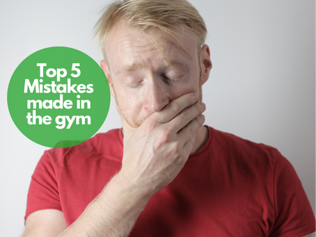 Top 5 Mistakes made in the gym