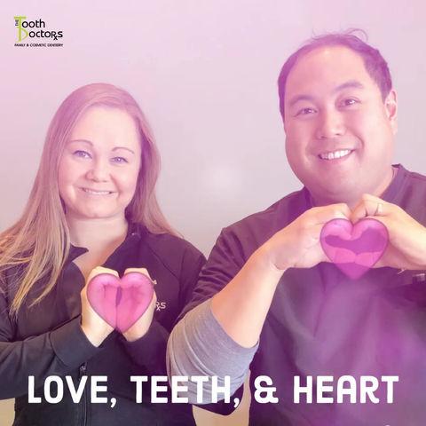 Love, Teeth, & Heart