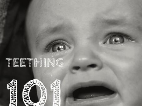 Teething 101