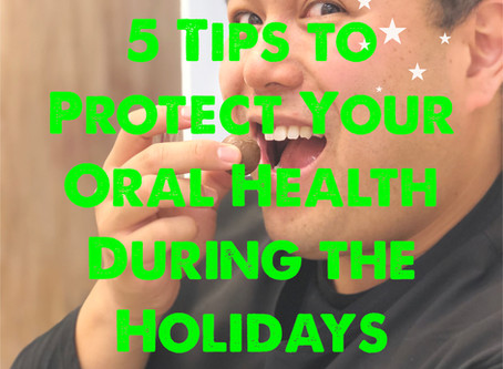 5 Tips to Protect Your Oral Health During the Holidays