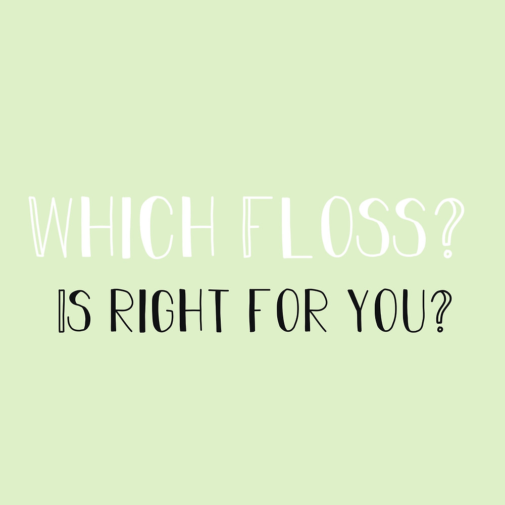 Which Floss is Right For Me