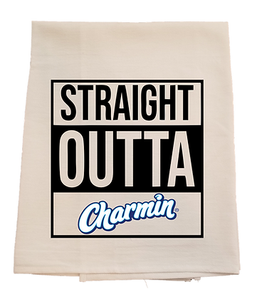 Straight Outta Charmin Tea Towel