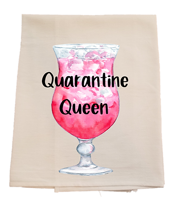 Quarantine Queen Tea Towel