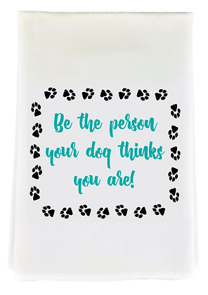 Be The Person Tea Towel
