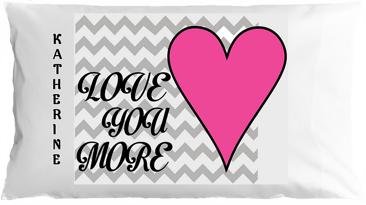 Love You More Chevron w/Custom Name Standard Pillowcase