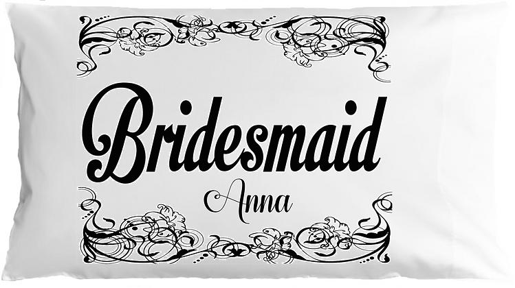 Bridesmaid w/Custom Name Standard Pillowcase