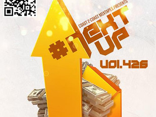 """ #NEXTUP MIXTAPE VOLUME 426 Coast 2 Coast "" SLOT # 50 - A$TON DOLLAR$"
