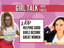 Girl Talk with J.Belle & Lil D