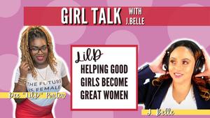 Girl Talk with J.Belle & Lil D