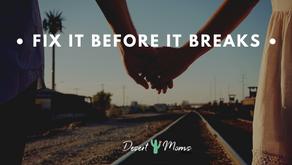 Fix it Before it Breaks