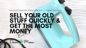 Decluttering this Spring: 4 Easy Tips to Sell Your Old Stuff Quickly and Get the Most Money.