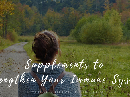Supplements to Strengthen Your Immune System