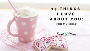 14 Things I LOVE ABOUT YOU: For My Child
