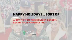 Happy Holidays... Sort of